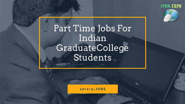 Part Time Jobs For Indian College Students Graduate Students