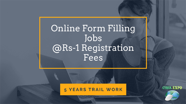 Online Form Filling Jobs @Rs-1 Registration Fees 5 Year Free Work on