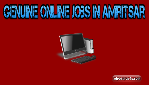 Awesome 10+Online Jobs in Amritsar – don't Miss [GENUINE-GOVT.]