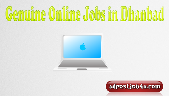 133 New Online Jobs in Dhanbad – GENUINE +DAILY PAYMENT