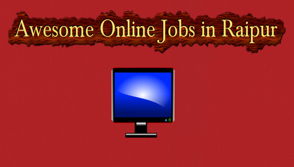 Online Jobs in Raipur-Be Employed today {{Exclusive}} 1880+Vacancy