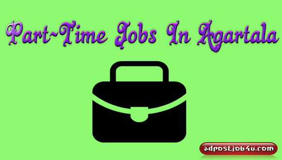 Part Time Jobs In Agartala - Start Earning 25 K's from Today