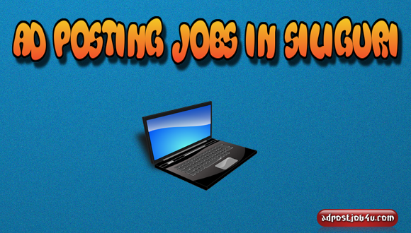 ad posting jobs in Shiliguri west bengal