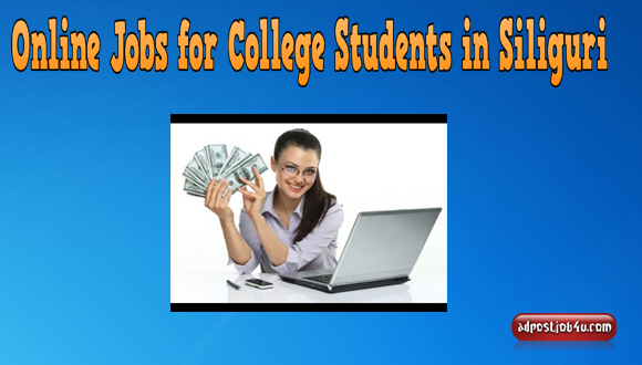 Online Jobs for College Students in Siliguri