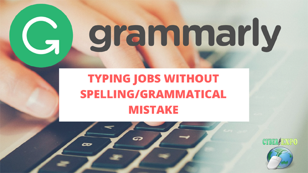 Grammarly Review and Download links, Help You Do Online Data Entry Jobs without Spelling Mistake!